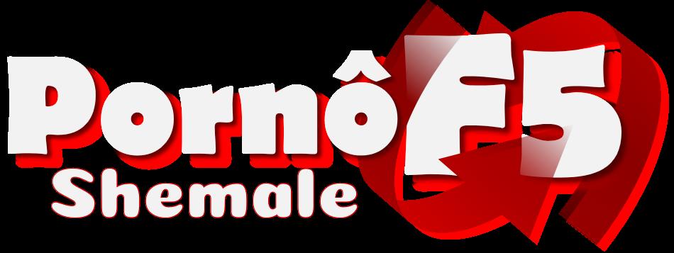 PornoF5 - Shemale